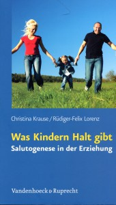 Was Kindern Halt gibt. Salutogenese in der Erziehung